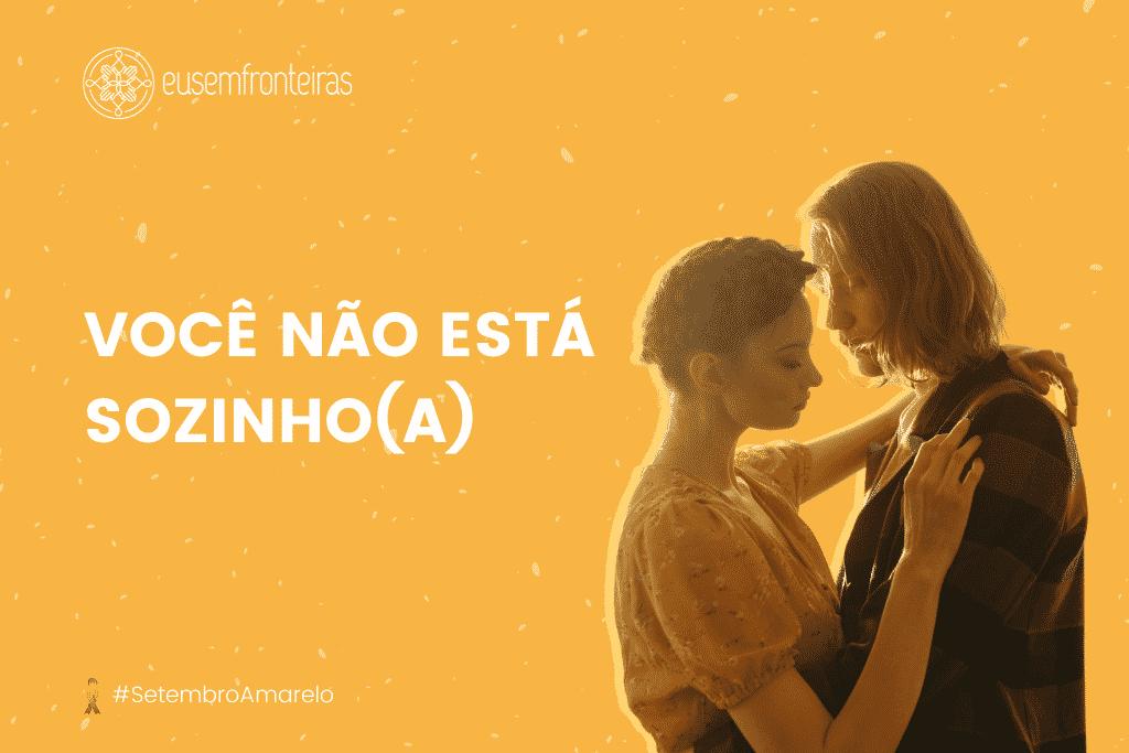 """Homem e mulher se abraçando com uma frase ao lado """"Você não está sozinho(a)"""""""