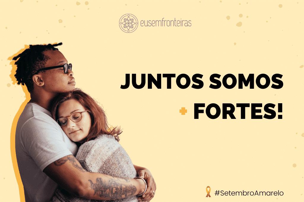 """Casal se abraçando com a frase """"Juntos somos  + fortes!"""" ao lado"""