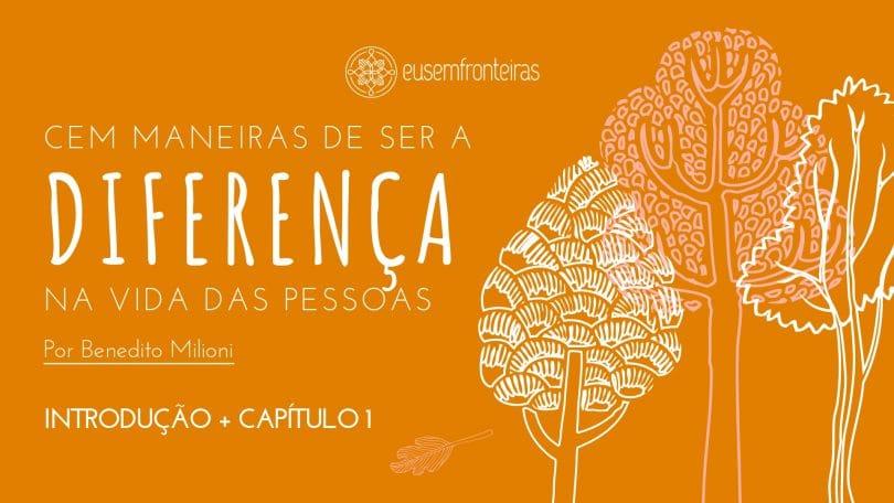 Banner da série CEM MANEIRAS DE SER A DIFERENÇA NA VIDA DAS PESSOAS.