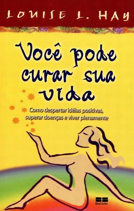 Capa do livro Você Pode Curar Sua Vida. Cores predominantes amarela e vermelho escuro.