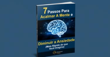 Capa do ebook 07 Passos Para Acalmar a Mente e Diminuir a Ansiedade