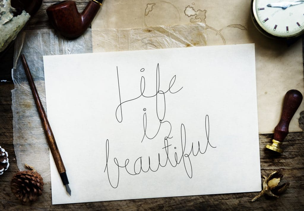 Frases de positividade: life is beautiful - A vida é bela.
