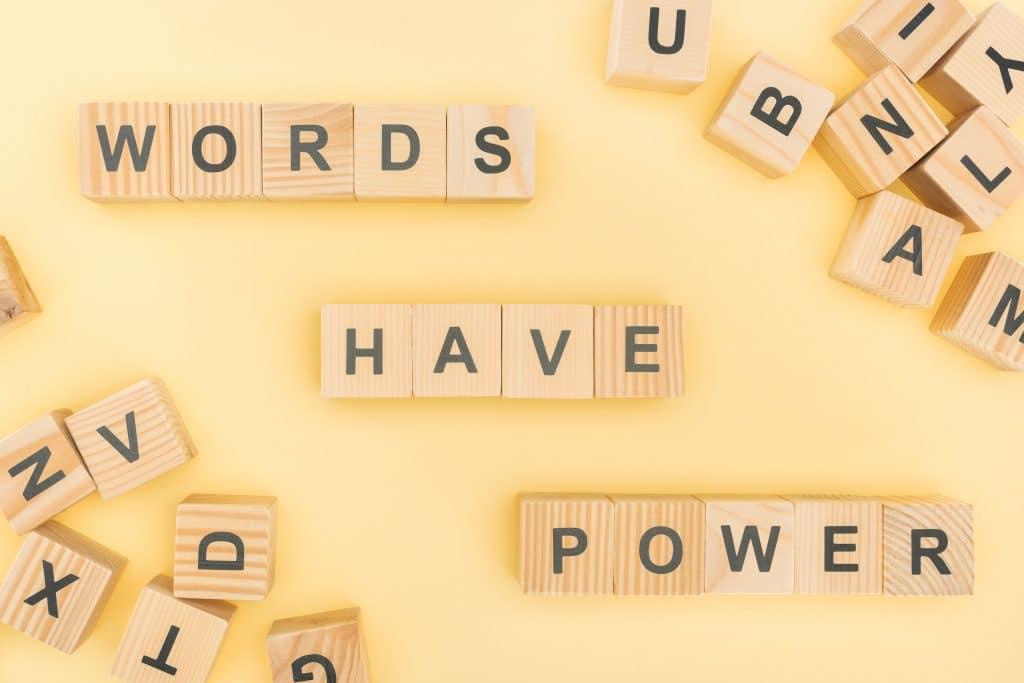 Frases de positividade: words have power - palavras têm poder.