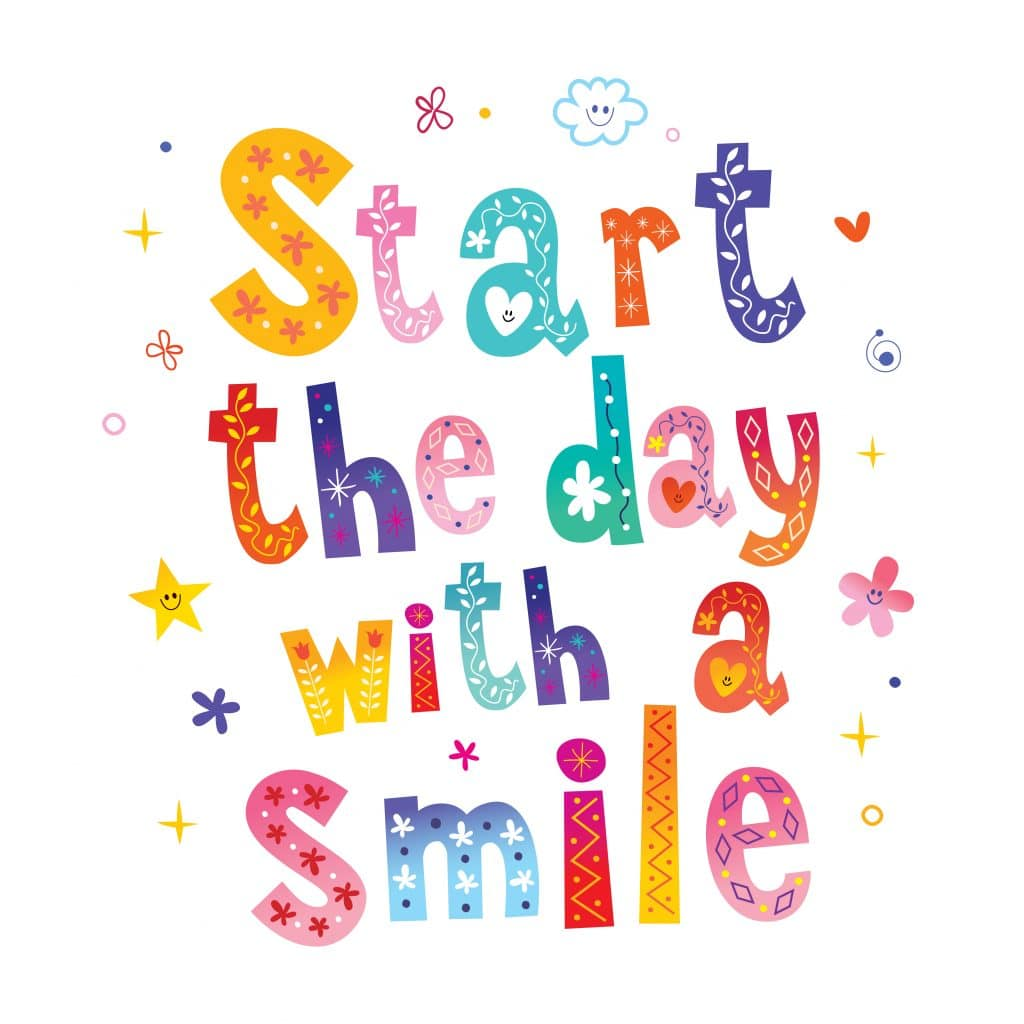 Imagem colorida com uma frase de positividade indicando: Comece o dia com um sorriso.