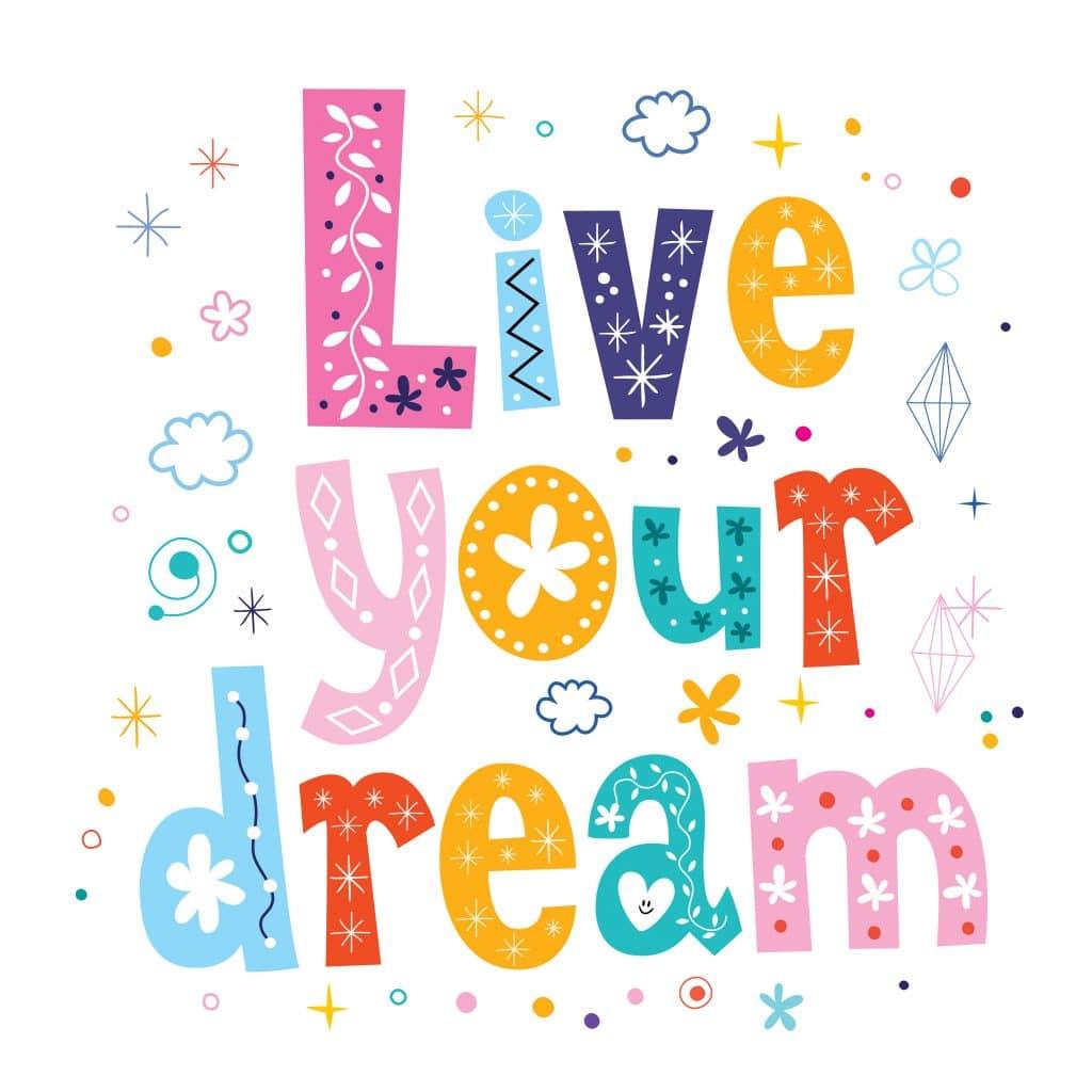 Imagem colorida com uma frase de positividade indicando: Viva o seu sonho.