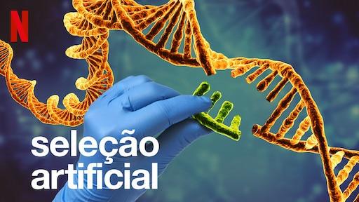 Pôster de divulgação do documentário Seleção Artificial, com uma ilustração de uma mão humana intervindo em uma molécula de DNA.